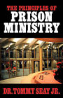 The Principles of Prison Ministry by Tommy Seay, Jr (Paperback / softback, 2002)