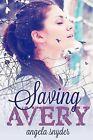 Saving Avery by Angela Snyder (Paperback / softback, 2015)
