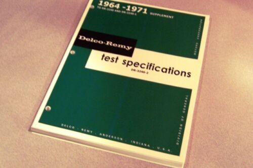 Delco Remy 64-71 Test Specs Manual Regulators Solenoid Switches Alternators