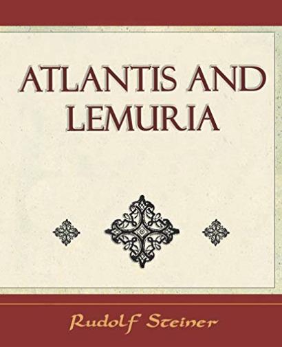 Rudolf Steiner Steiner-Atlantis & Lemuria - 1911 (US IMPORT) BOOK NEU