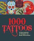 1000 Tattoos a Sourcebook of Designs Body Decoration Book PB 178097499x BAZ