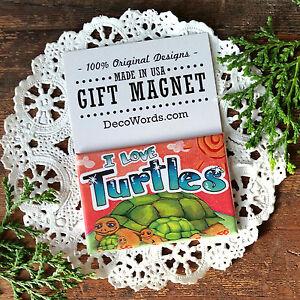 DecoWords-TURTLE-Gift-MAGNET-TORTOISE-Tortuga-New-in-Pkg-I-Love-Turtles-USA