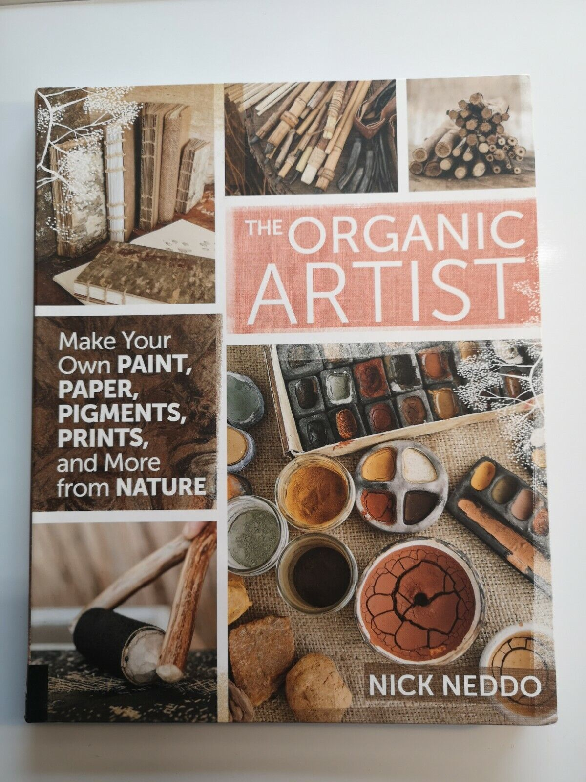 The Organic Artist: Make Your Own Paint, Paper, Pigments, Prints and More from N
