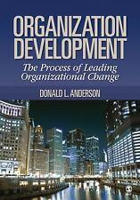Organization Development: The Process of Leading Organizational Change, Organiza
