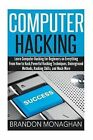 Computer Hacking: Learn Computer Hacking for Beginners on Everything from How to Hack, Powerful Hacking Techniques, Underground Methods, Hacking Skills, and Much More. by Brandon Monaghan (Paperback / softback, 2015)