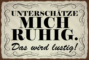 Unterschaetze-mich-ruhig-Blechschild-Schild-gewoelbt-Tin-Sign-20-x-30-cm-FA1694