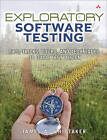 Exploratory Software Testing: Tips, Tricks, Tours, and Techniques to Guide Test Design by James A. Whittaker (Paperback, 2009)