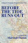 Before the Tide Runs Out by Marshall Flamm (Paperback / softback, 2011)