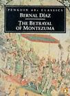 The Betrayal of Montezuma by Bernal del Diaz Castillo (Paperback, 1995)