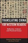 Translating China for Western Readers: Reflective, Critical, and Practical Essays by State University of New York Press (Paperback, 2016)