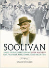 A Life of Soolivan: Based on the Recollections of John MacLeod, Gael, Traveller, Rebel, Convict and Raconteur by Calum Ferguson (Paperback, 2004)