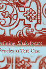 Defining Shakespeare:  Pericles  as Test Case by MacDonald P. Jackson (Hardback, 2003)