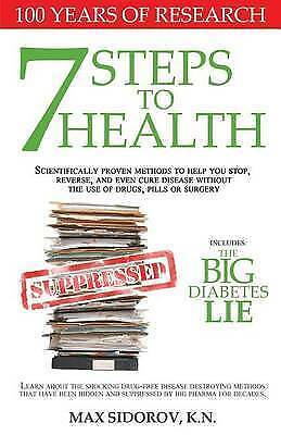 1 of 1 - 7 Steps to Health: Scientifically proven methods to help you stop, reverse, and