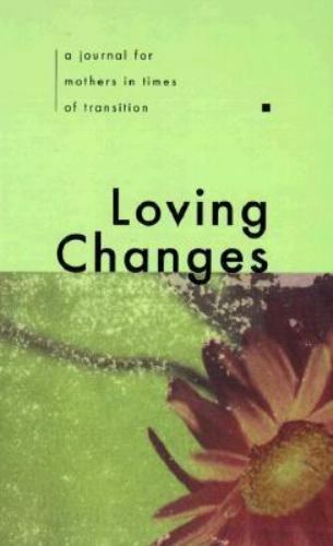 Loving Changes: A Journal for Mothers in Time of Transition