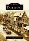 Taneytown 9780738516349 by Historical Society of Carroll County Paperback