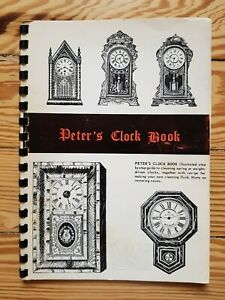 Peter S Clock Book Guide To Cleaning And Restoring 1974 Antiques Clocks Timep Ebay