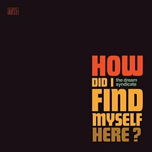 The-Dream-Syndicate-How-Did-I-Find-Myself-Here-CD
