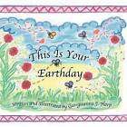 This Is Your Earthday by Georgieanna Harp (Paperback, 2009)