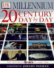Millennium of the 20th Century: Day by Day by Dorling Kindersley Ltd (Hardback, 1999)