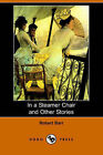 In a Steamer Chair and Other Stories (Dodo Press) by Robert Barr (Paperback / softback, 2006)