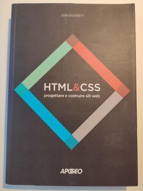 HTML & CSS. Progettare e costruire siti web.Duckett Jon (APOGEO)