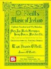 O'Neill's Music of Ireland: Eighteen Hundred and Fifty Melodies, Airs, Jigs, Reels, Hornpipes, Long Dances, Marches, etc. by Mel Bay Publications,U.S. (Sheet music, 1998)