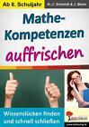 Mathe-Kompetenzen auffrischen von J. Blum und Hans-J. Schmidt (2016, Taschenbuch)