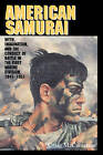 American Samurai: Myth and Imagination in the Conduct of Battle in the First Marine Division 1941-1951 by Craig M. Cameron (Paperback, 2002)