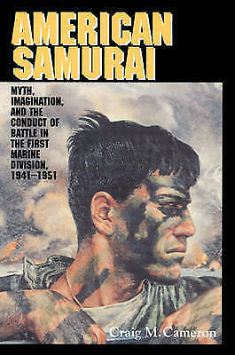1 of 1 - USED (GD) American Samurai: Myth and Imagination in the Conduct of Battle in the