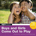 Boys and Girls Come Out to Play: Not Better or Worse, Just Different by Ros Bayley, Sally Featherstone (Paperback, 2005)