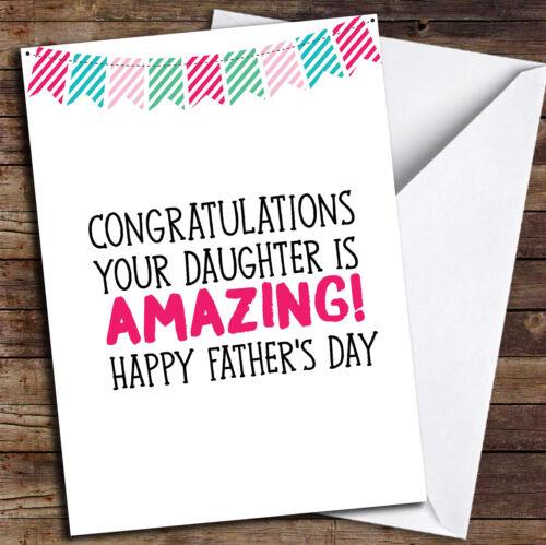 Votre fille est incroyable Drôle Personnalisé Père/'S Jour Carte Félicitations
