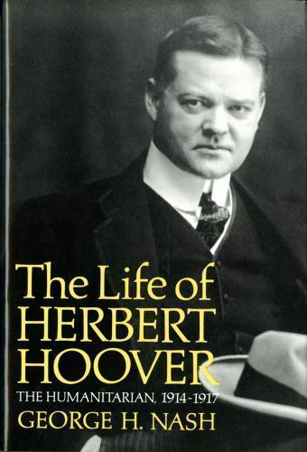 The Life of Herbert Hoover: The Humanitarian, 1914-1917 (Life of-ExLibrary