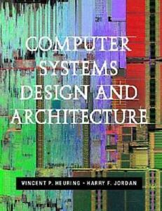 Computer Systems Design And Architecture By Heuring Vincent P Heuring Vince Ebay