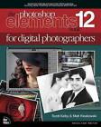 The Photoshop Elements 12 Book for Digital Photographers by Scott Kelby, Matt Kloskowski (Paperback, 2013)