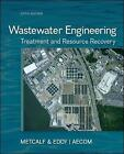 Wastewater Engineering:  Treatment and Resource Recovery by George Tchobanoglous, Franklin L. Burton, Metcalf & Eddy  Inc., H. David Stensel, Ryujiro Tsuchihashi (Hardback, 2013)
