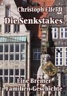 Die Senkstakes - eine Bremer Familiengeschichte von Christoph Elfeldt (2010, Taschenbuch)
