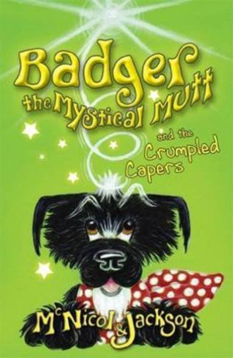McNicol, Lyn-Badger The Mystical Mutt And The Crumpled Capers BOOK NEUF