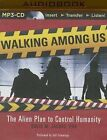Walking Among Us: The Alien Plan to Control Humanity by David M Jacobs (CD-Audio, 2015)