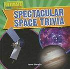 Spectacular Space Trivia by Laura Shereda (Hardback, 2013)