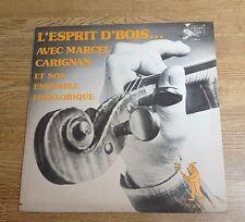 """LP Marcel Carignan """"L'esprit d'bois"""" folklore Canada EXC+"""