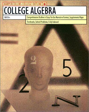 HarperCollins College Outline College Algebra  HARPERCOLLINS COLLEGE