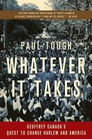 Whatever It Takes: Geoffrey Canada`s Quest To Change Harlem And America By Paul on Sale