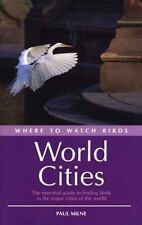 Where to Watch Birds in World Cities, Milne, Paul, Good Book