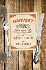 Harvest: Field Notes from a Far-flung Pursuit of Real Food by Max Watman (Hardback, 2014)