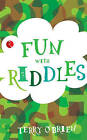 Fun with Riddles by Terry O'Brien (Paperback, 2013)
