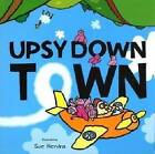 Upsydown Town by Meadowside Children's Books (Paperback, 2010)