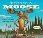 This is a Moose by Richard T. Morris (Hardback, 2014)