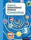 Oxford International Primary Computing: Student Book 3: Student book 3 by Diane L. Levine, Karl Held, Alison Page (Mixed media product, 2015)