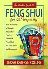 The Western Guide to Feng Shui for Prosperity: True Accounts of People Who Have Applied Essential Feng Shui to Their Lives and Prospered by Terah Kathryn Collins (Paperback / softback, 2012)