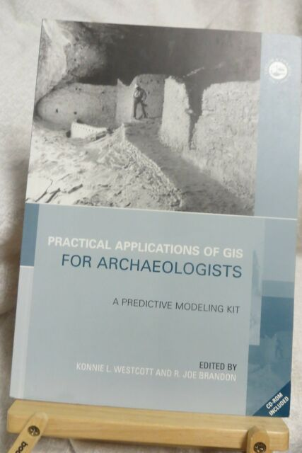 Practical Application of GIS for Archaeologists Westcott, K.